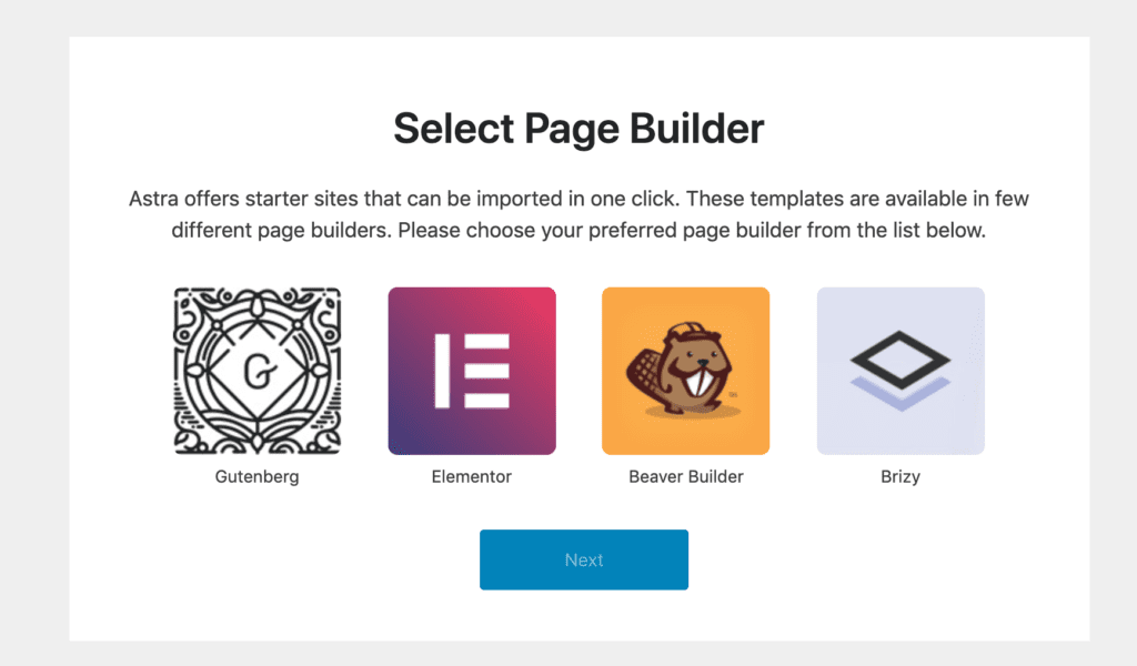 Astra Starter Sites allows you to choose between Gutenberg, Elementor, Beaver Builder and Brizy.